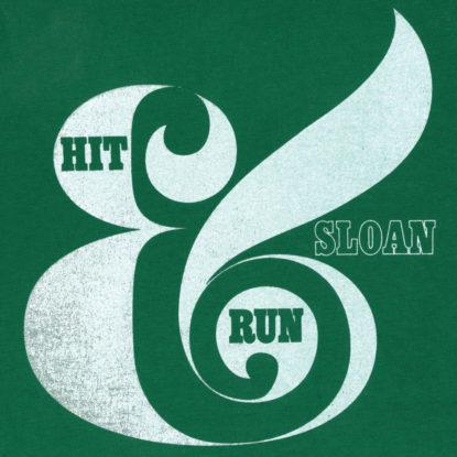 Sloan Hit And Run